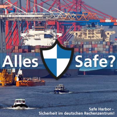 Safe Harbor – gibt es den sicheren Daten-Hafen überhaupt?