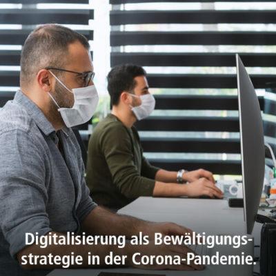 Digitalisierung als Bewältigungsstrategie in der Corona-Pandemie